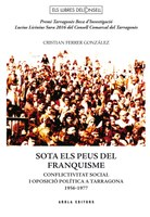 """PRESENTACIÓ DEL LLIBRE """"SOTA ELS PEUS DEL FRANQUISME. CONFLICTIVITAT SOCIAL I OPOSICIÓ POLÍTICA A TARRAGONA 1956-1977"""" de Cristian Ferrer González."""