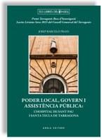 PRESENTACIÓ DEL LLIBRE PODER LOCAL, GOVERN I ASSISTÈNCIA PÚBLICA: L'HOSPITAL DE SANT PAU I SANTA TECLA DE TARRAGONA de Josep Barceló Prats.